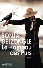 Le Hameau des Purs ebook by Sonja Delzongle