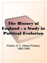 The History Of England ebook by A. F. Pollard