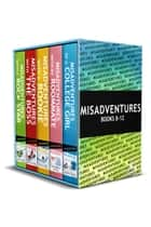 Misadventures Series Anthology: 2 - Books 8-12 ebook by Helen Hardt, Kendall Ryan, Lauren Rowe,...