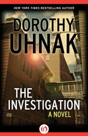 The Investigation - A Novel ebook by Dorothy Uhnak