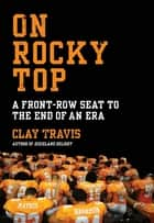 On Rocky Top ebook by Clay Travis