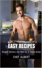 Easy Recipes ebook by Chef Albert
