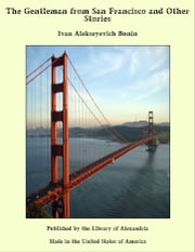 The Gentleman from San Francisco and Other Stories ebook by Ivan Alekseyevich Bunin