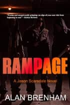 Rampage - A Jason Scarsdale Novel ebook by Alan Brenham
