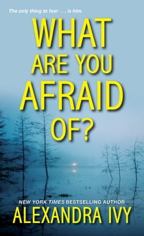 What Are You Afraid Of? ebook by Alexandra Ivy