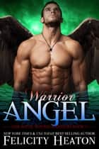 Warrior Angel (Her Angel: Bound Warriors paranormal romance series Book 3) ebook by