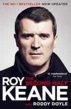 The Second Half eBook by Roy Keane, Roddy Doyle