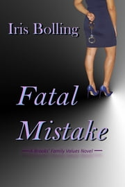 Fatal Mistake ebook by Iris Bolling
