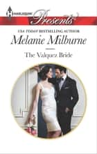 The Valquez Bride ekitaplar by Melanie Milburne