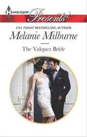 The Valquez Bride ebook by Melanie Milburne