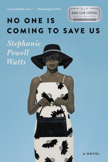 No One Is Coming to Save Us - A Novel ebook by Stephanie Powell Watts