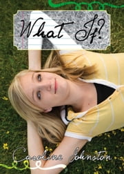 What If? ebook by Caroline Johnston