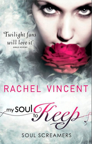 My Soul To Keep (Soul Screamers, Book 3) ebook by Rachel Vincent