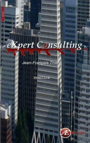 Expert consulting - Comment survivre chez XOX Consulting ? ebook by Jean-François Thiery