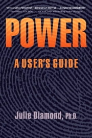Power - A User's Guide ebook by Julie Diamond
