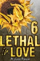 Lethal in Love: Episode 6 ebook by Michelle Somers