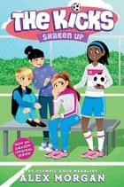 Shaken Up ebook by Alex Morgan