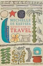 Questions of Travel ekitaplar by Michelle de Kretser