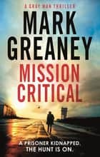 Mission Critical 電子書 by Mark Greaney
