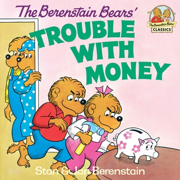 The Berenstain Bears' Trouble with Money ebook by Stan Berenstain,Jan Berenstain