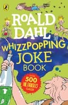 Roald Dahl: Whizzpopping Joke Book ebook by