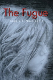 The Fugue ebook by Angela J. Nascimento