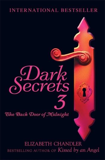 Dark Secrets: The Back Door of Midnight ebook by Elizabeth Chandler