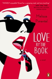 Love by the Book - A Novel ebook by Melissa Pimentel