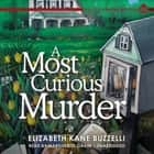 A Most Curious Murder - A Little Library Mystery audiobook by Elizabeth Kane Buzzelli