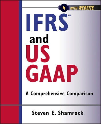 Ifrs And Us Gaap Ebook By Steven E Shamrock 9781118239063