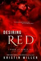 Desiring Red ebook by Kristin Miller