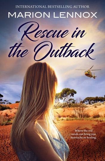 Rescue In The Outback/The Surgeon's Family Miracle/Bachelor Cure/The Doctor & The Runaway Heiress ebook by Marion Lennox
