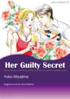 HER GUILTY SECRET (Mills & Boon Comics) - Mills & Boon Comics ebook by Anne Mather, YOKO MIYAJIMA