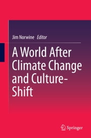 A World After Climate Change and Culture-Shift ebook by