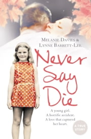 Never Say Die ebook by Melanie Davies,Lynne Barrett-Lee