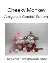 Cheeky Monkey Amigurumi Crochet Pattern ebook by Sayjai Thawornsupacharoen