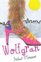 Wolfgran ebook by Martin Fagan, Finbar O'Connor