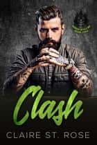 Clash (Book 2) - Nomad Devils MC, #2 ebook by Claire St. Rose