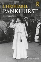 Christabel Pankhurst - A Biography ebook by June Purvis