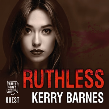 Ruthless audiobook by Kerry Barnes