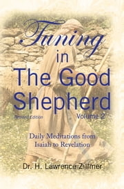 Tuning in The Good Shepherd - Volume 2 - Daily Meditations from Isaiah to Revelation ebook by Dr. H. Lawrence Zillmer