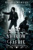 Shadow Faerie ebook by Rachel Morgan