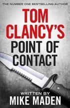 Tom Clancy's Point of Contact ebook by Mike Maden