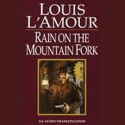 Rain on a Mountain Fork audiobook by Louis L'Amour