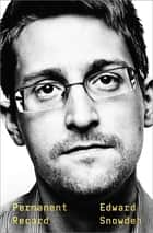 Permanent Record ebook by Edward Snowden