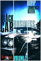 The Black Car Business Volume 2 ebook by Lawrence Kelter, Jonathan Ashley, Brett Battles,...