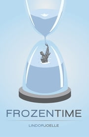 Frozen Time ebook by Lindor Joelle