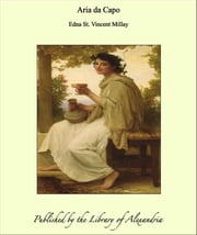Aria da Capo ebook by Edna St. Vincent Millay