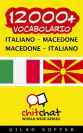 12000+ vocabolario Italiano - Macedone ebook by Gilad Soffer