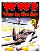 World War 2 War In The Air ebook by Ronald Ledwell